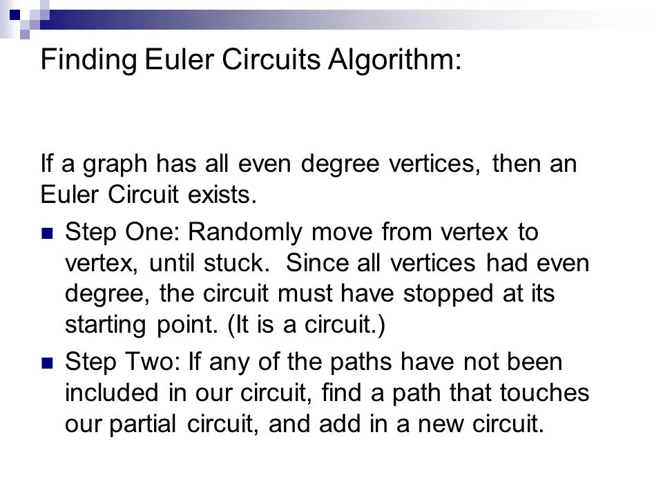Finding Euler Circuits Algorithm: