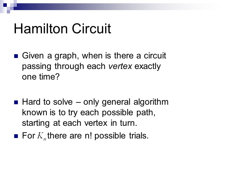 Hamilton Circuit Given a graph, when is there a circuit passing through each vertex exactly one time
