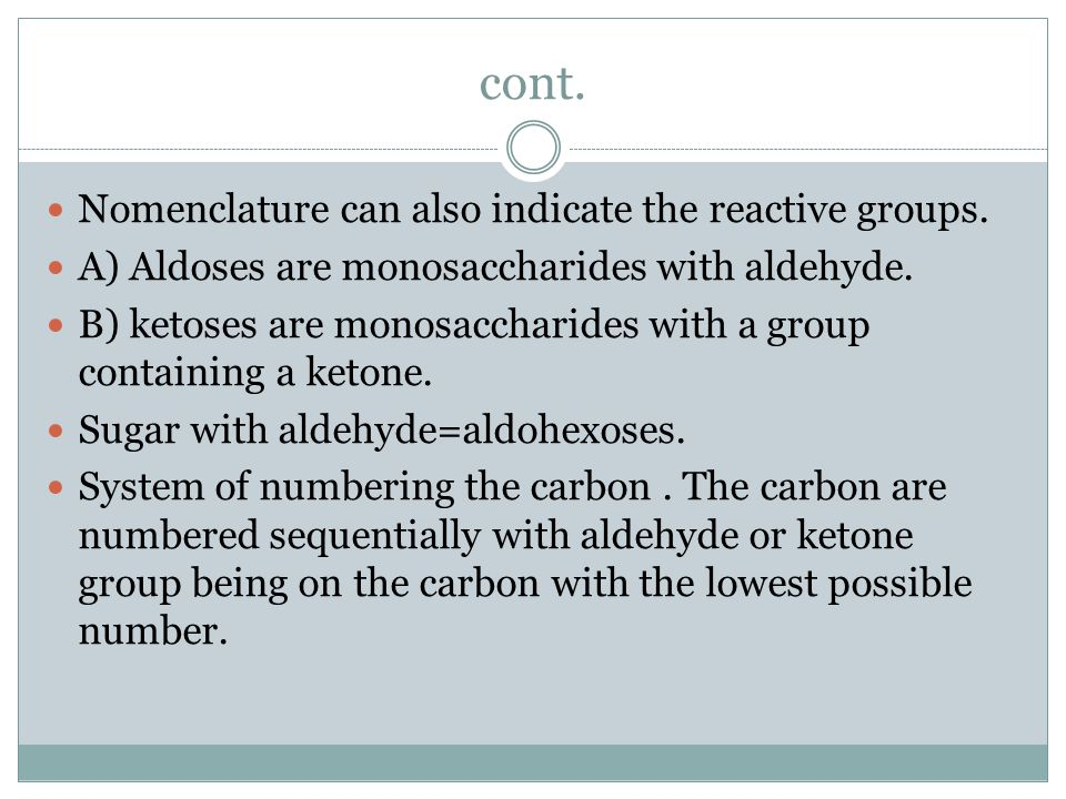 cont. Nomenclature can also indicate the reactive groups.