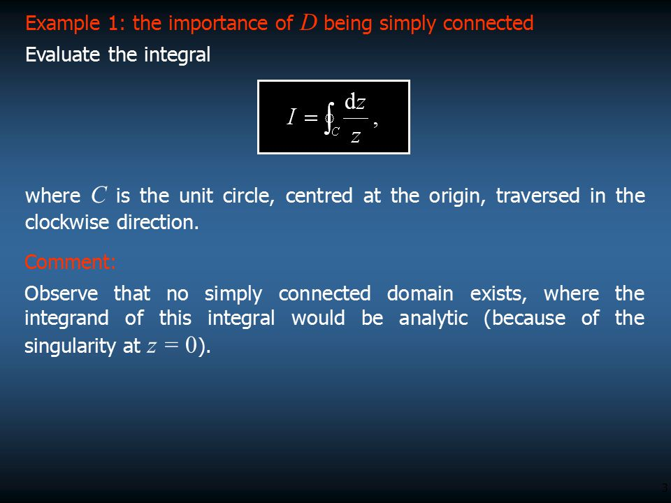 Example 1: the importance of D being simply connected