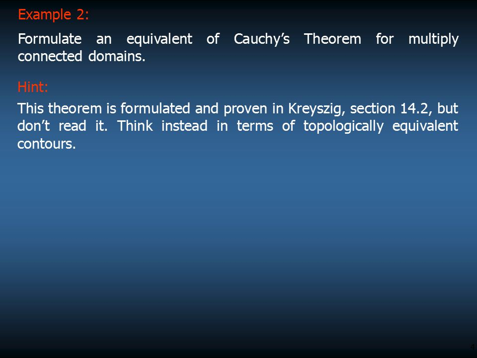 Example 2: Formulate an equivalent of Cauchy's Theorem for multiply connected domains. Hint: