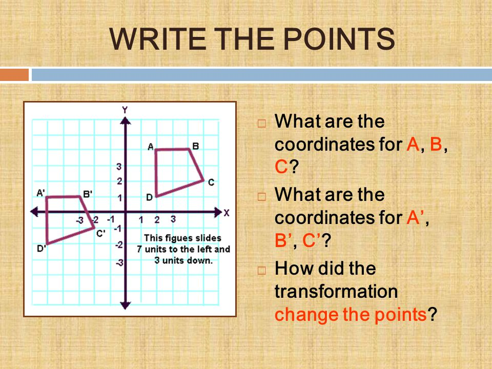 WRITE THE POINTS What are the coordinates for A, B, C
