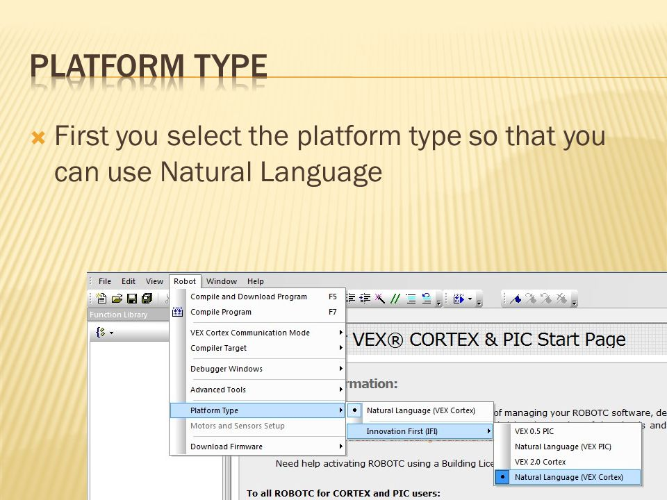 Platform Type First you select the platform type so that you can use Natural Language