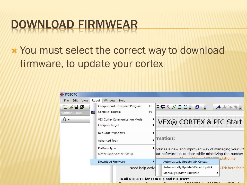 Download Firmwear You must select the correct way to download firmware, to update your cortex