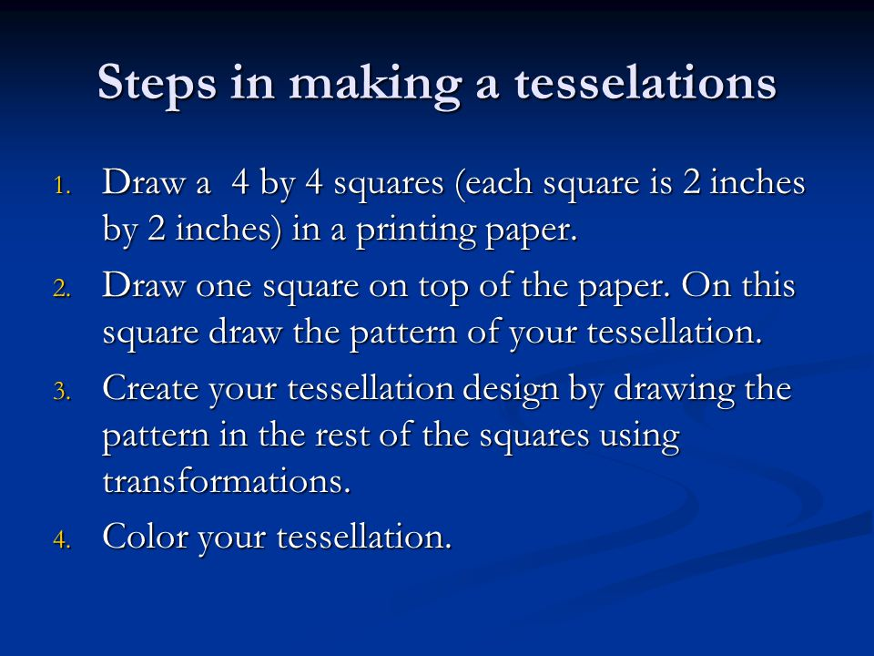 Steps in making a tesselations