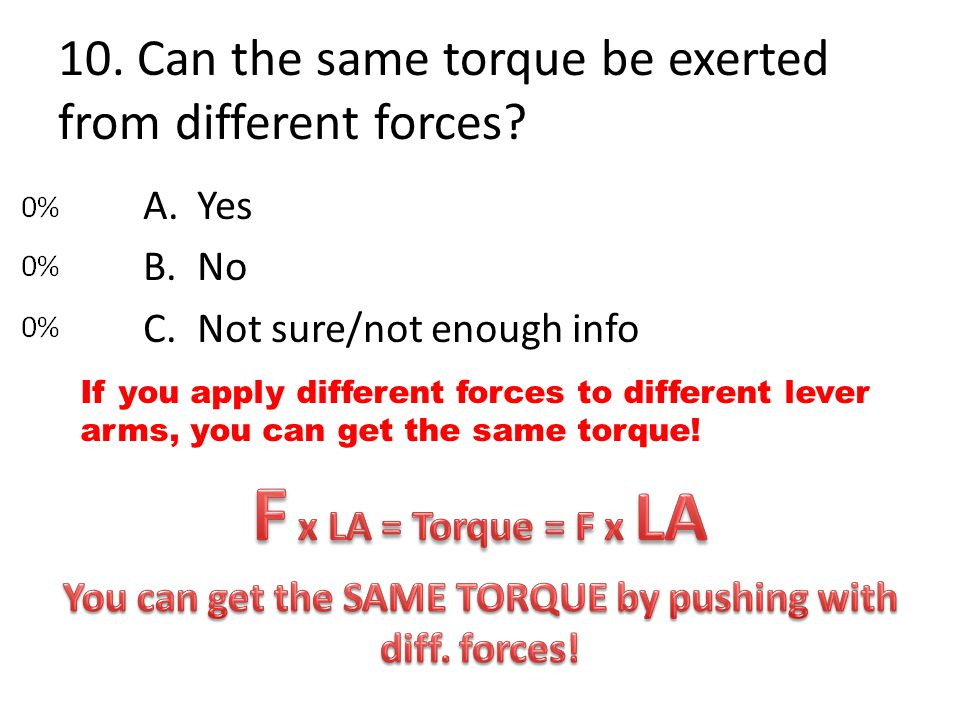 10. Can the same torque be exerted from different forces