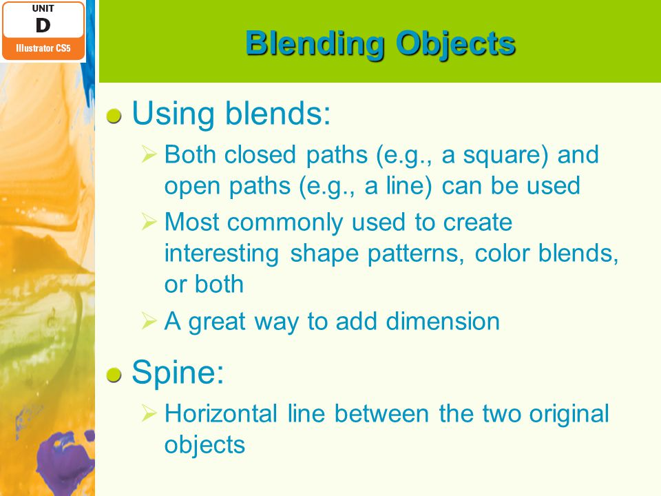 Blending Objects Using blends: Spine: