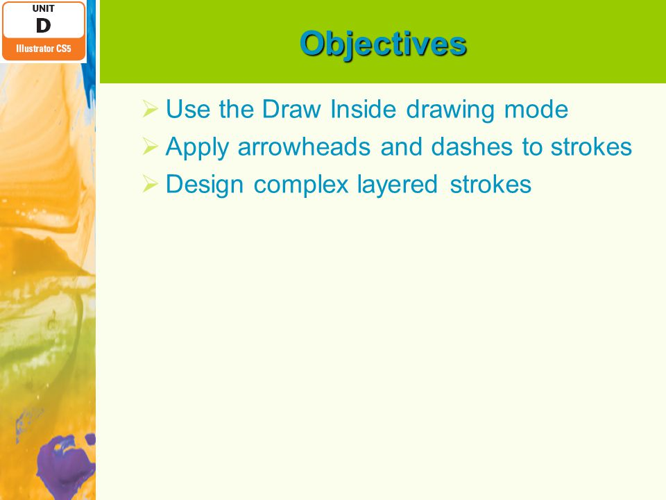 Objectives Use the Draw Inside drawing mode