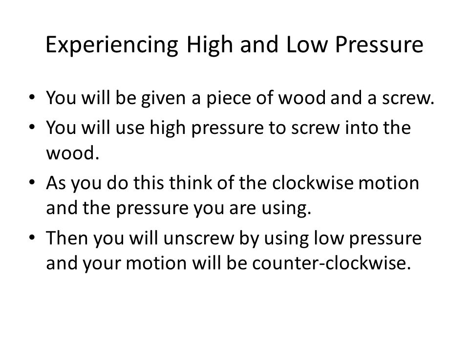 Experiencing High and Low Pressure