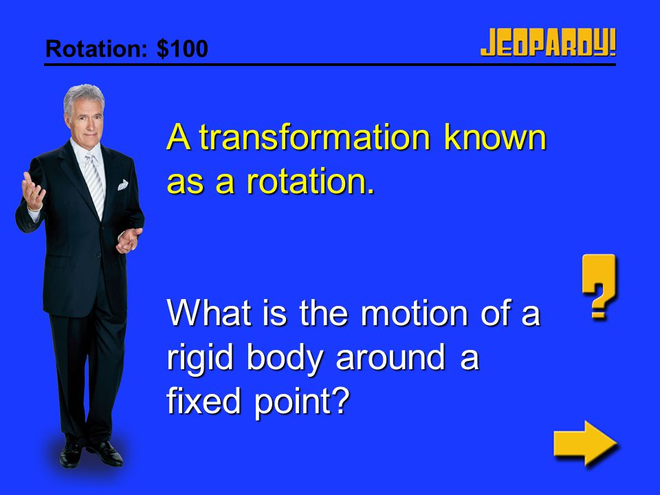 A transformation known as a rotation.