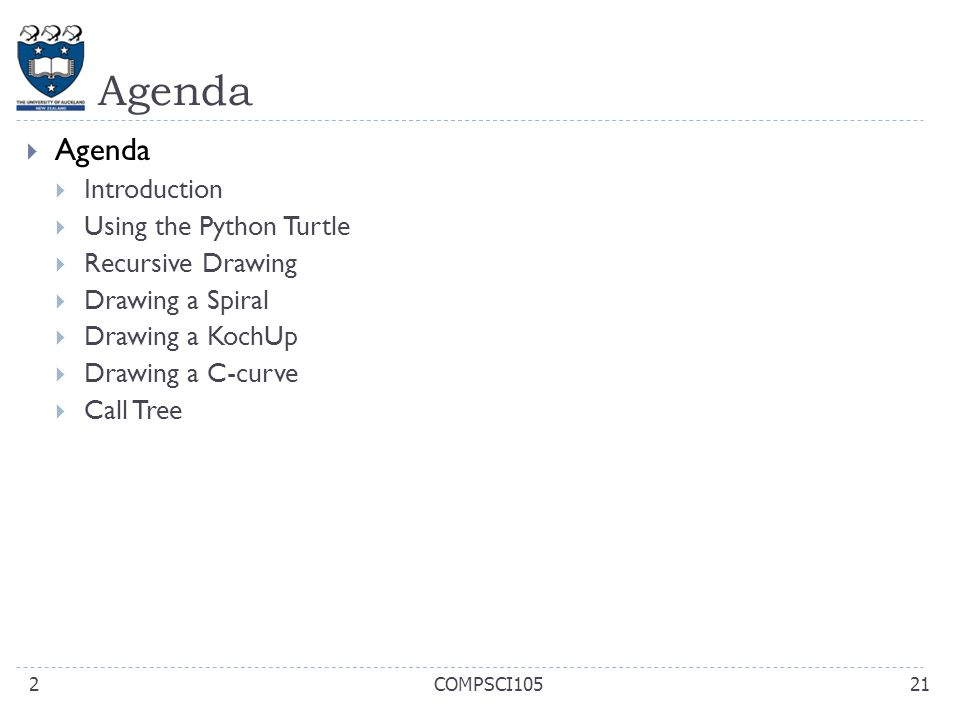 Agenda Agenda Introduction Using the Python Turtle Recursive Drawing