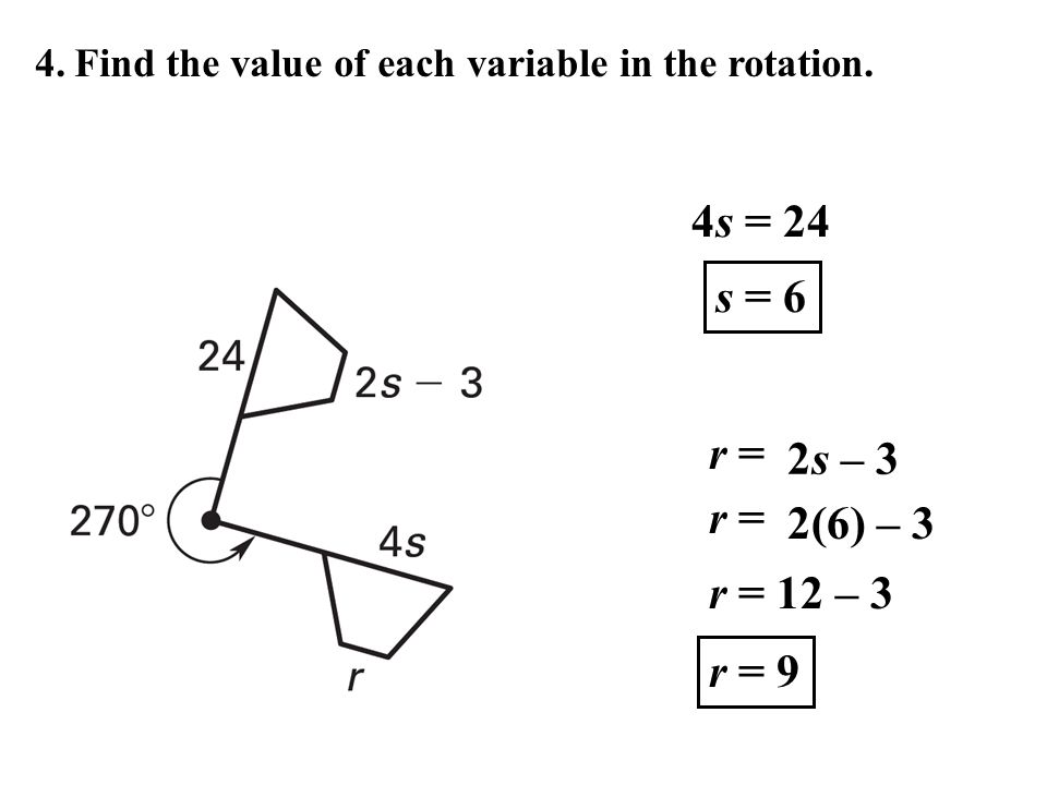 4. Find the value of each variable in the rotation.
