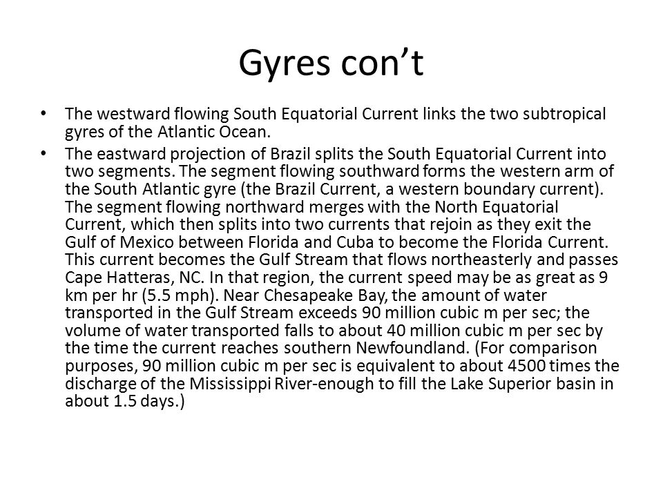 Gyres con't The westward flowing South Equatorial Current links the two subtropical gyres of the Atlantic Ocean.