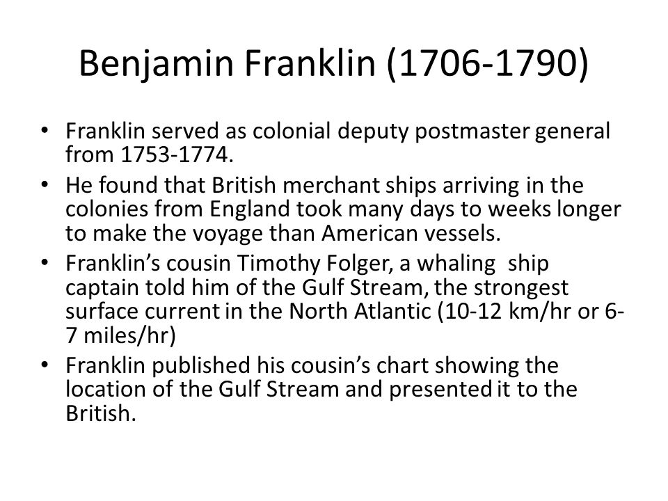 Benjamin Franklin (1706-1790) Franklin served as colonial deputy postmaster general from 1753-1774.