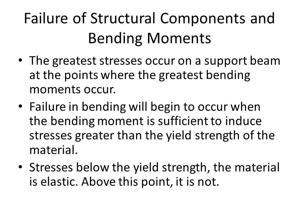 Failure of Structural Components and Bending Moments