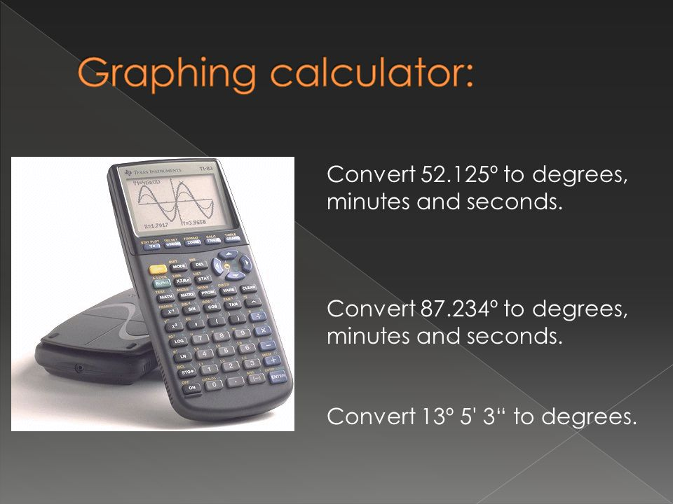 Graphing calculator: Convert 52.125º to degrees, minutes and seconds.