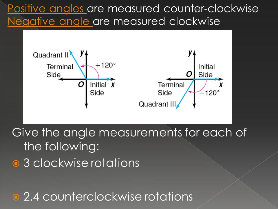 Give the angle measurements for each of the following: