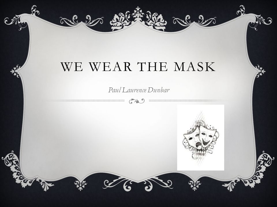 We Wear the Mask Paul Laurence Dunbar