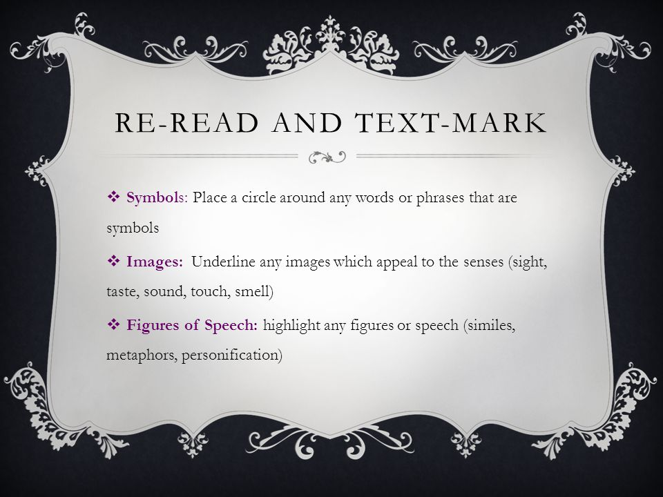 re-read and text-mark Symbols: Place a circle around any words or phrases that are symbols.