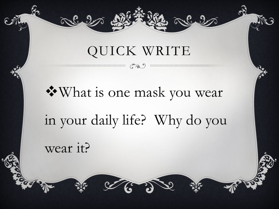 What is one mask you wear in your daily life Why do you wear it
