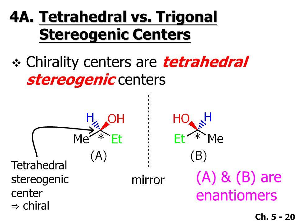 4A. Tetrahedral vs. Trigonal Stereogenic Centers