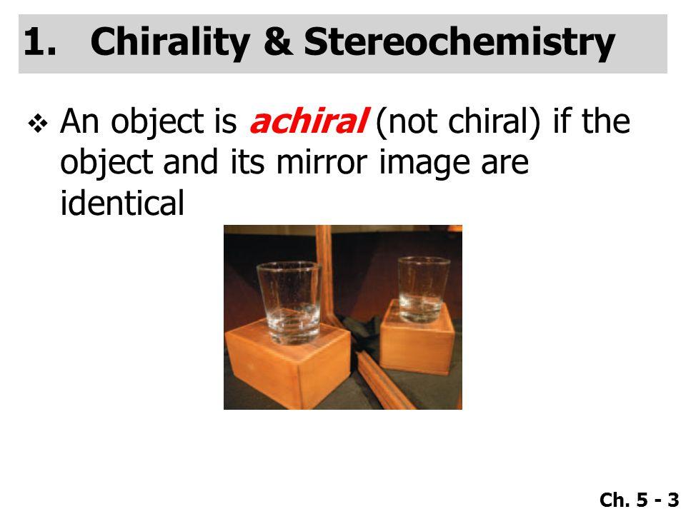 Chirality & Stereochemistry