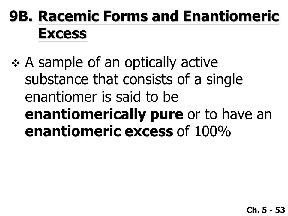 9B. Racemic Forms and Enantiomeric Excess