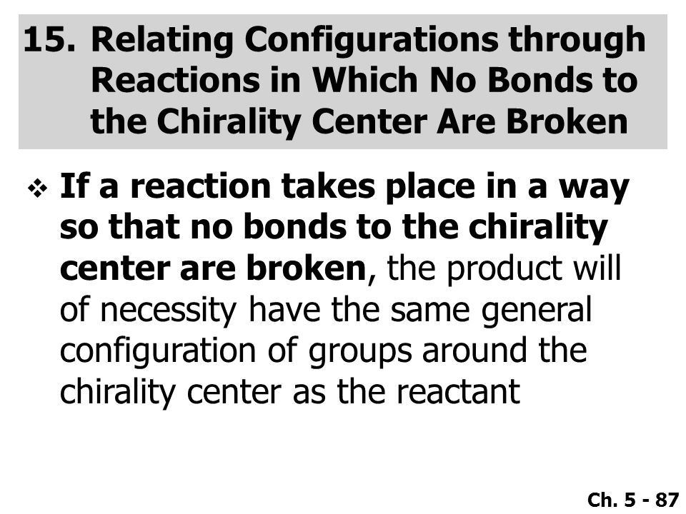 Relating Configurations through Reactions in Which No Bonds to the Chirality Center Are Broken
