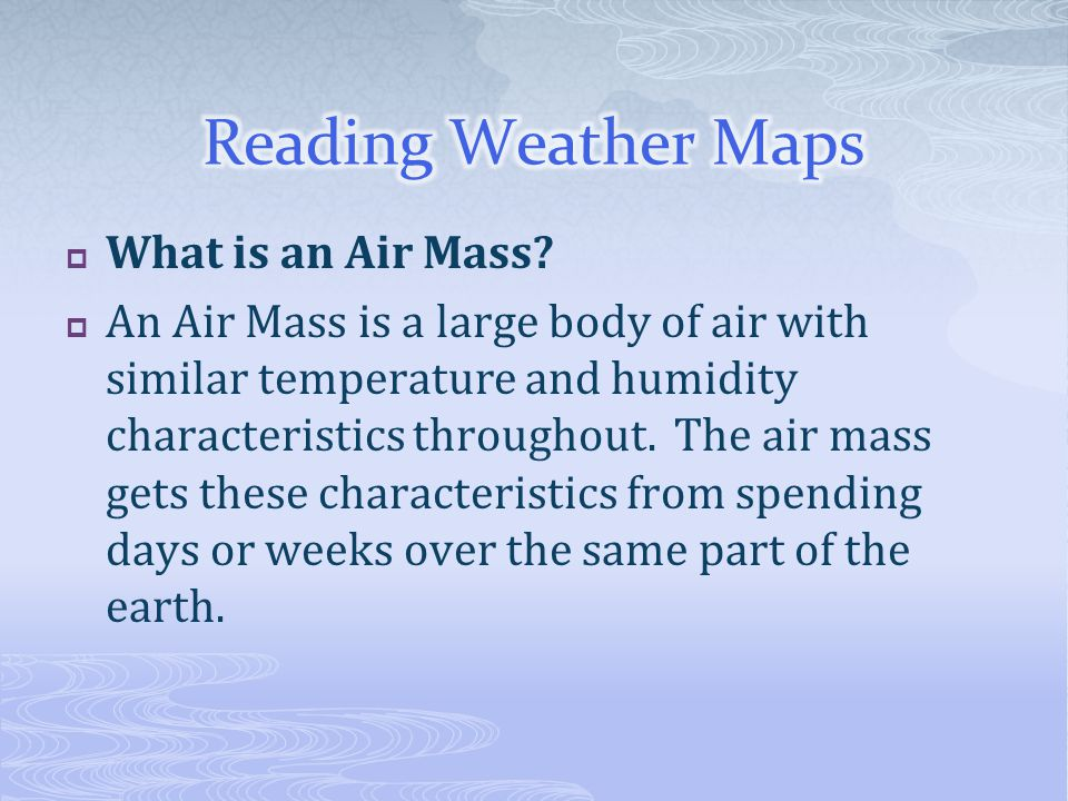 Reading Weather Maps What is an Air Mass