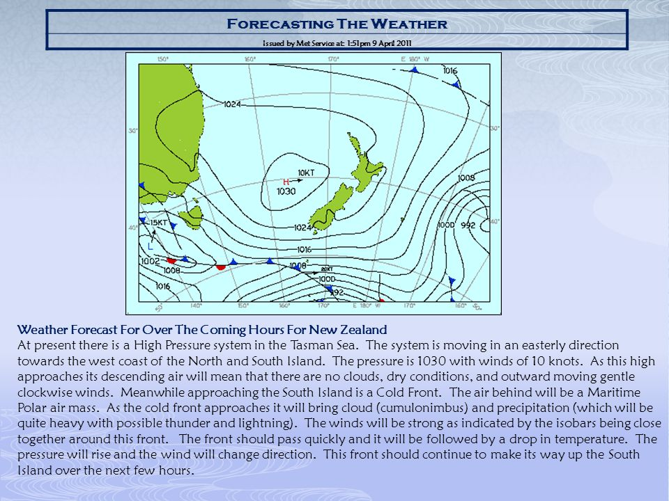 Forecasting The Weather Issued by Met Service at: 1:51pm 9 April 2011