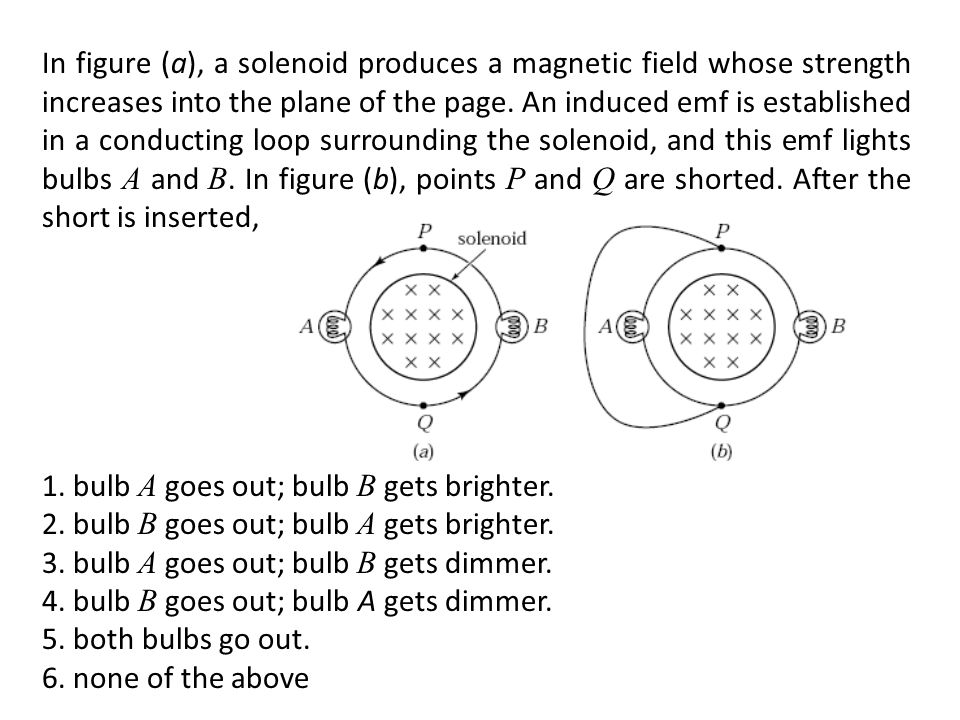 1. bulb A goes out; bulb B gets brighter.