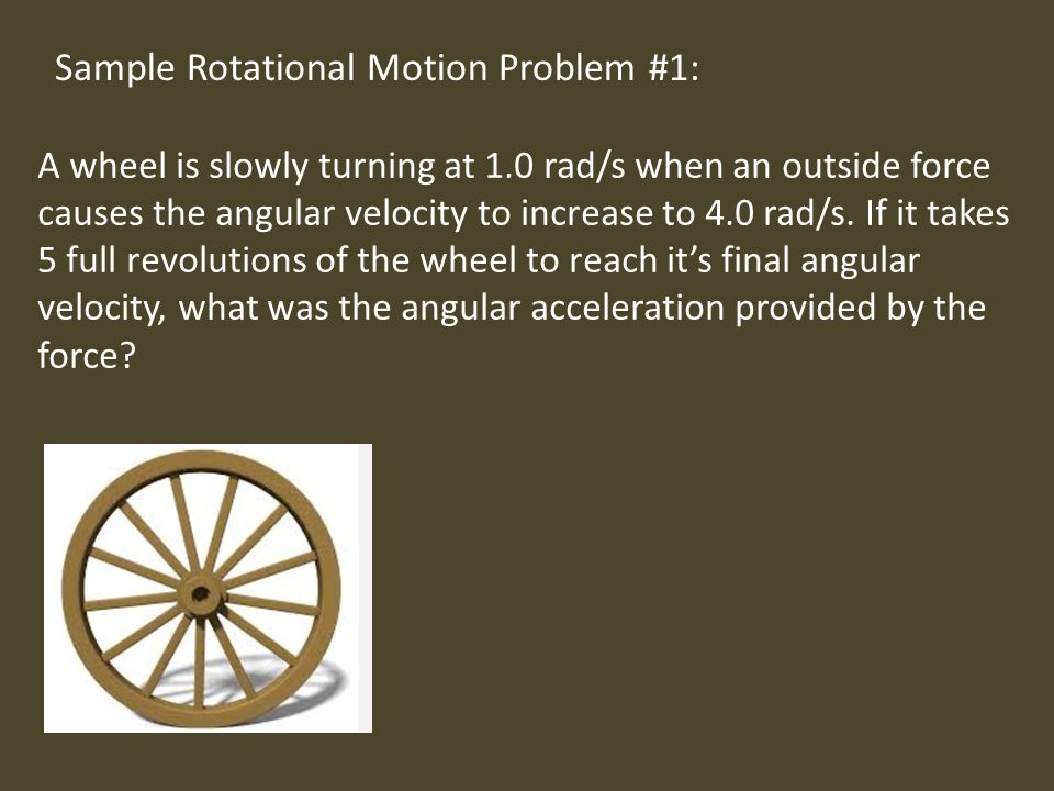 Sample Rotational Motion Problem #1: