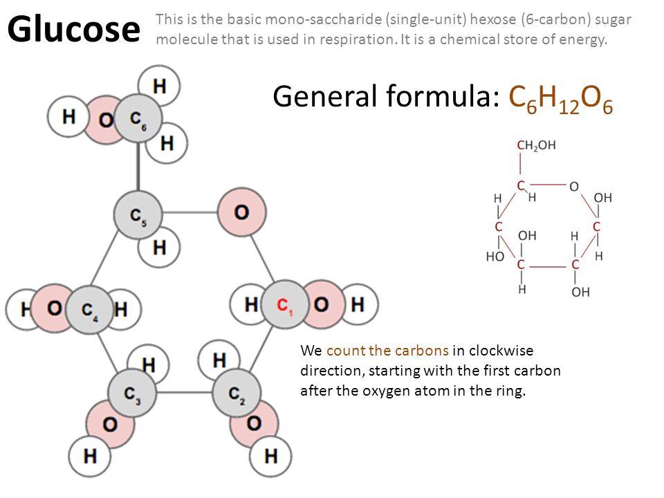 Glucose General formula: C6H12O6