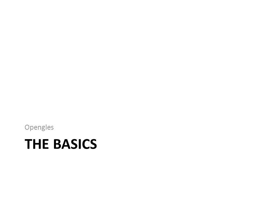 Opengles the basics