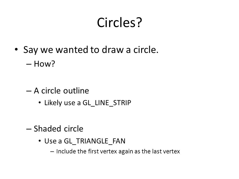 Circles Say we wanted to draw a circle. How A circle outline
