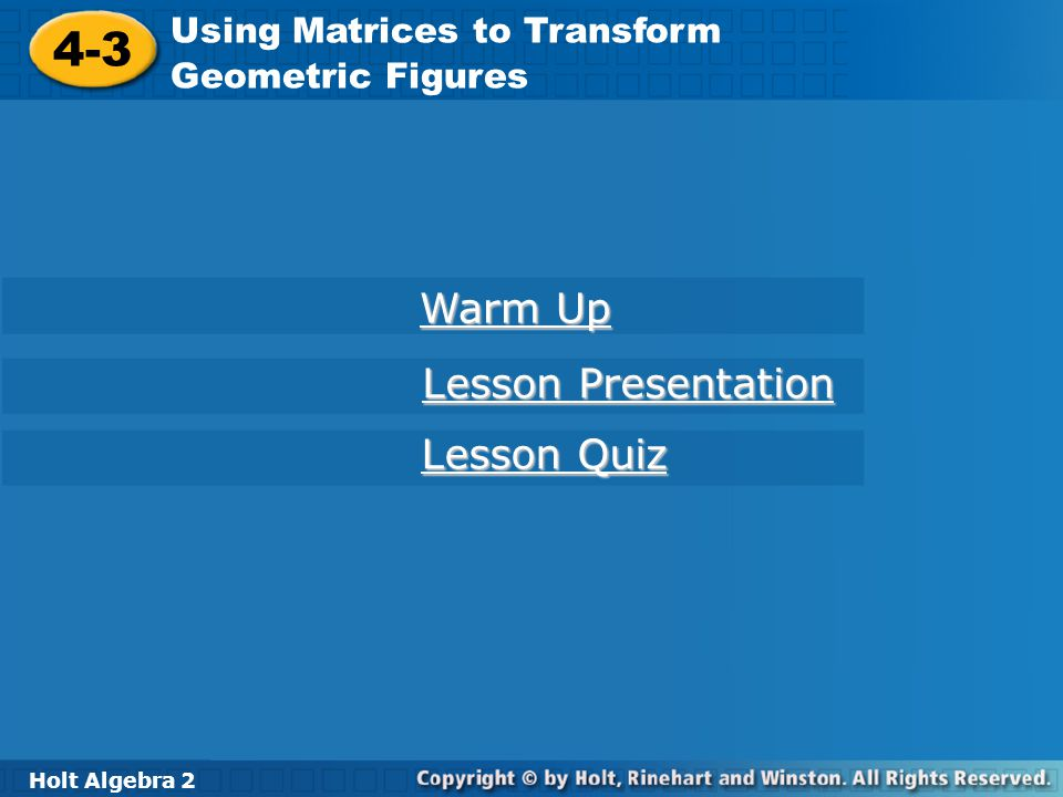 4-3 Warm Up Lesson Presentation Lesson Quiz