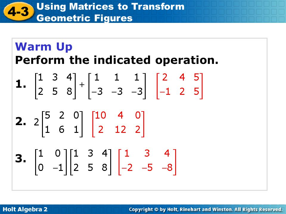 Warm Up Perform the indicated operation. 1. 2. 3.