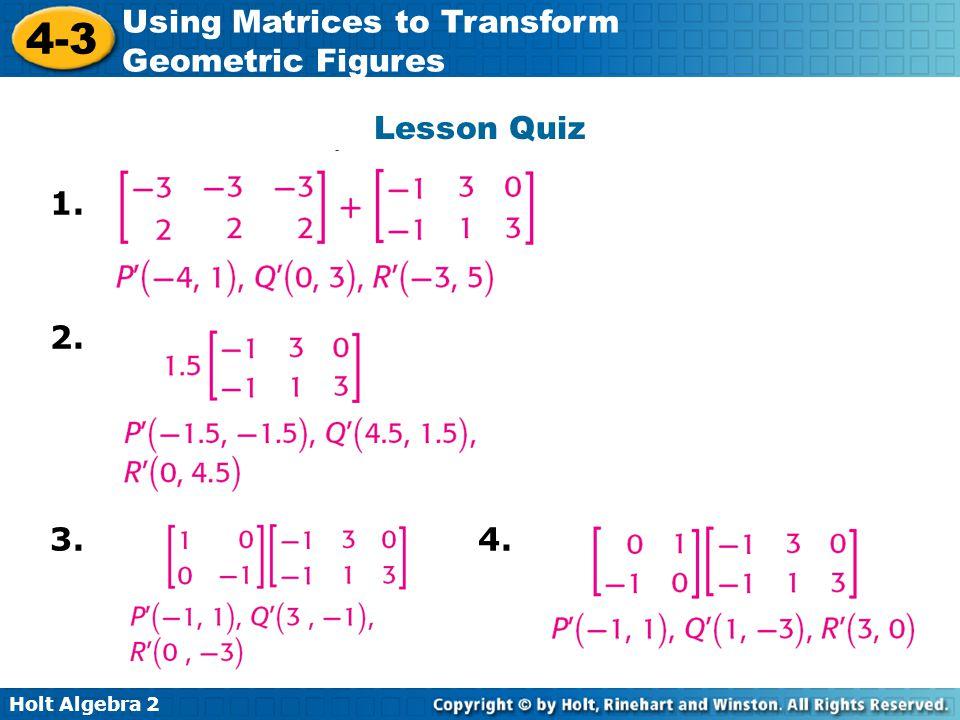 Lesson Quiz 1. 2. 3. 4.