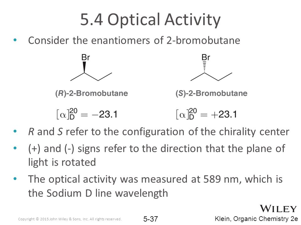 5.4 Optical Activity Consider the enantiomers of 2-bromobutane