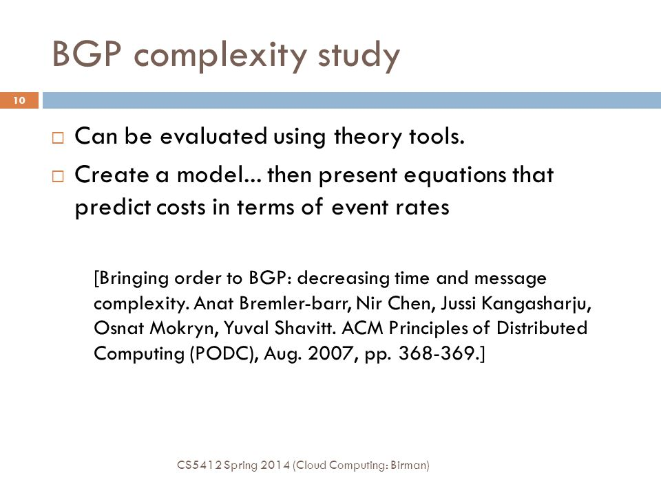 BGP complexity study Can be evaluated using theory tools.