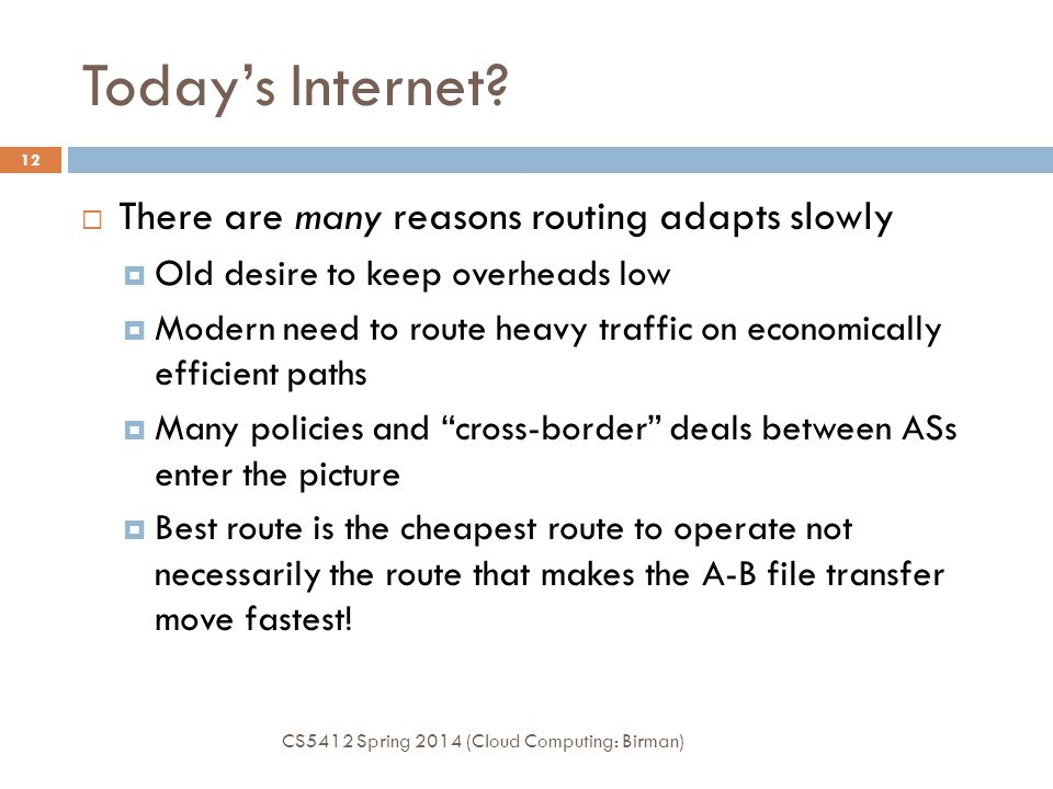 Today's Internet There are many reasons routing adapts slowly