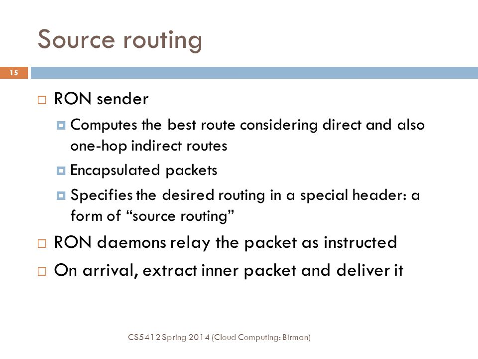 Source routing RON sender RON daemons relay the packet as instructed