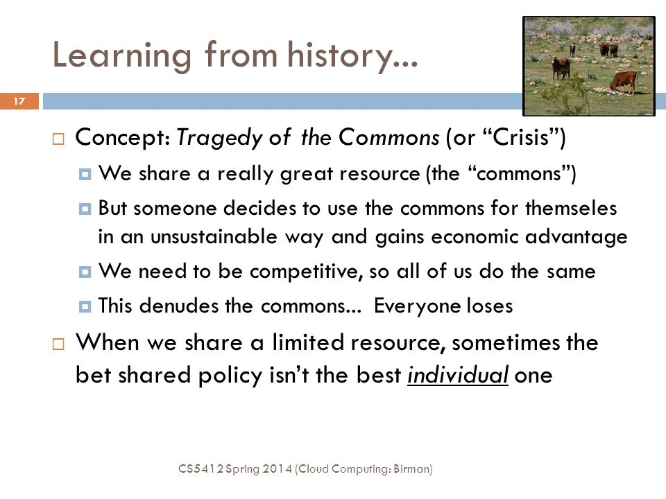Learning from history... Concept: Tragedy of the Commons (or Crisis )