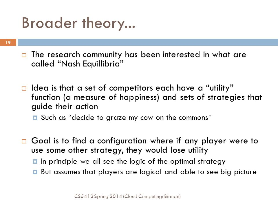 Broader theory... The research community has been interested in what are called Nash Equillibria