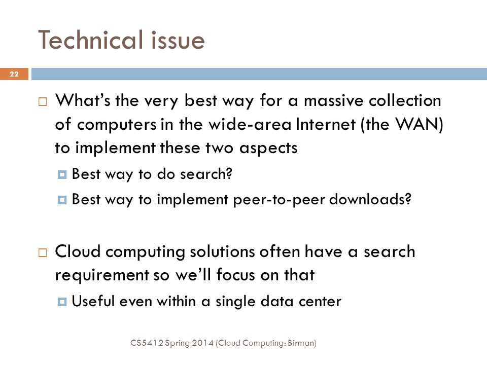 Technical issue What's the very best way for a massive collection of computers in the wide-area Internet (the WAN) to implement these two aspects.