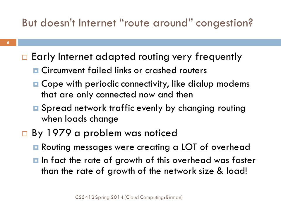 But doesn't Internet route around congestion