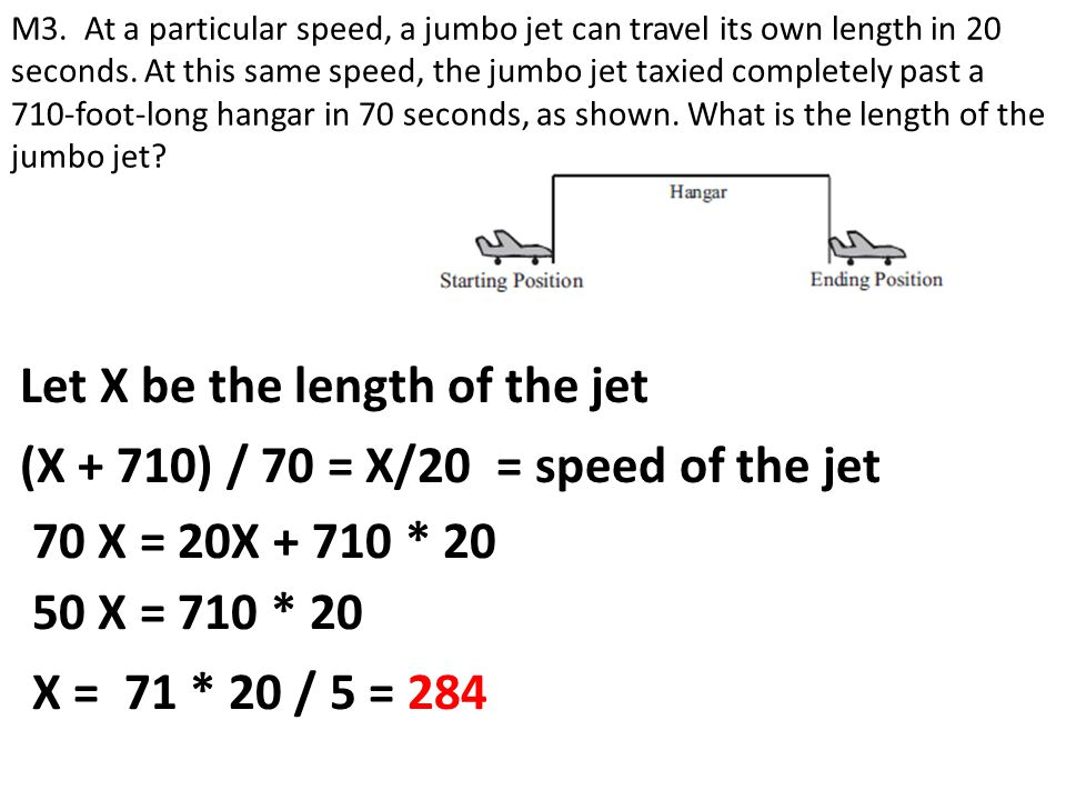 Let X be the length of the jet