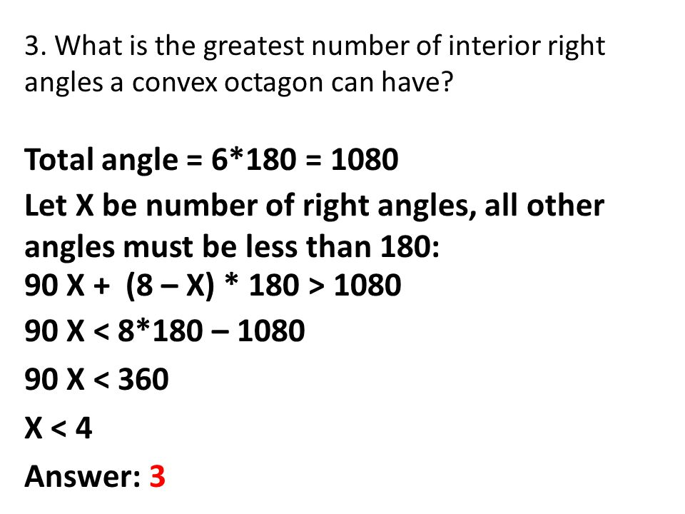 3. What is the greatest number of interior right angles a convex octagon can have