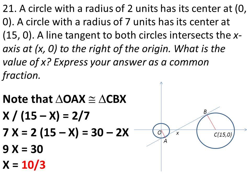 Note that OAX  CBX X / (15 – X) = 2/7 7 X = 2 (15 – X) = 30 – 2X