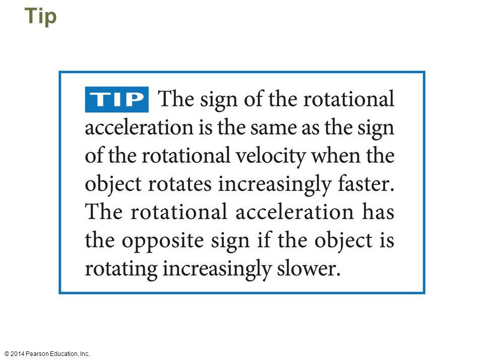 Tip © 2014 Pearson Education, Inc.